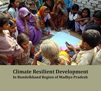 Climate Resilient Development In Bundelkhand Region of Madhya Pradesh