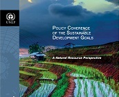 'Policy Coherence of the Sustainable Development Goals: A Natural Resource Perspective' - A UNEP Report